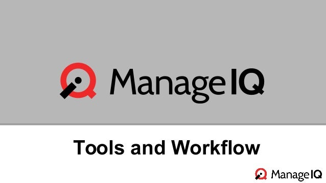 Tools and Workflow