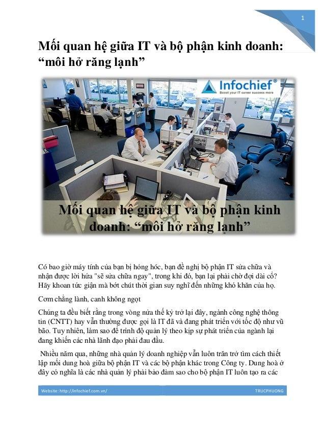 """Website: http://infochief.com.vn/ TRUCPHUONG 1 Mối quan hệ giữa IT và bộ phận kinh doanh: """"môi hở răng lạnh"""" Có bao giờ má..."""