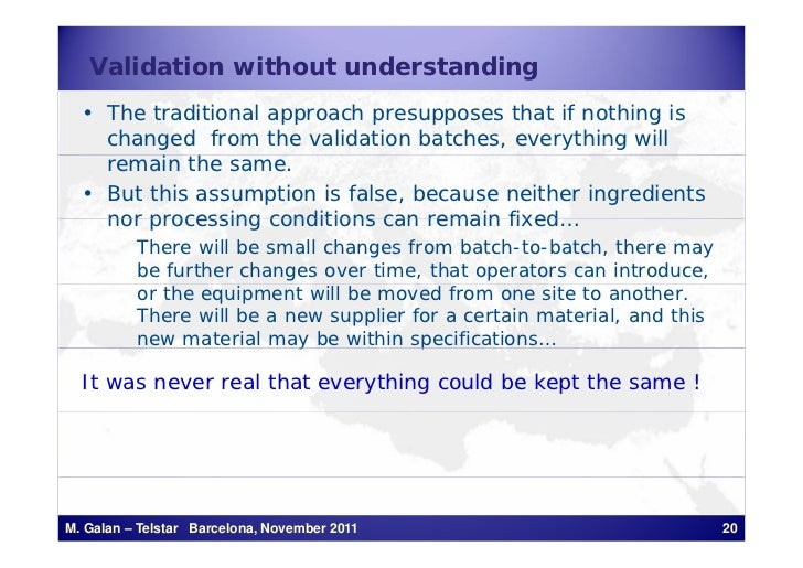 Validation without understanding  • The traditional approach presupposes that if nothing is    changed from the validation...