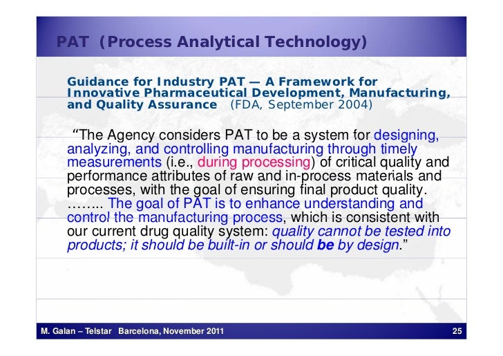 PAT (Process Analytical Technology)      Guidance for Industry PAT — A Framework for      Innovative Pharmaceutical Develo...