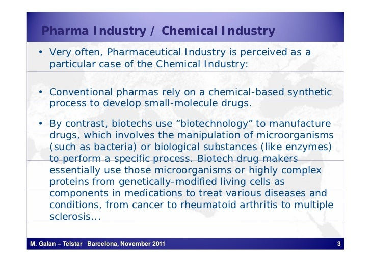Pharma Industry / Chemical Industry  • Very often, Pharmaceutical Industry is perceived as a    particular case of the Che...