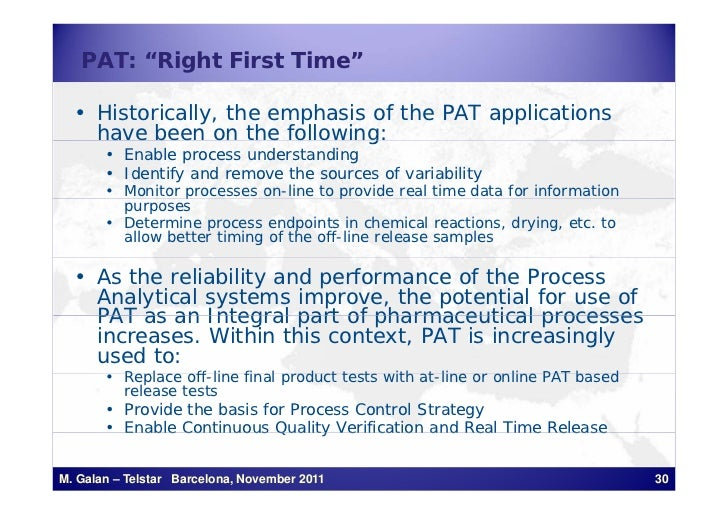 """PAT: """"Right First Time""""  • Historically, the emphasis of the PAT applications    have been on the following:     a e bee o..."""