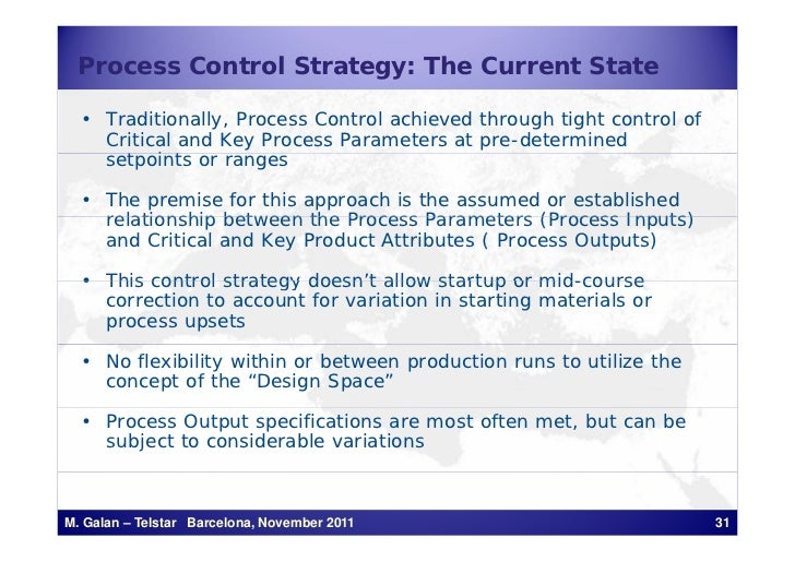 Process Control Strategy: The Current State  • Traditionally, Process Control achieved through tight control of    Critica...