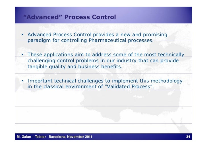 """""""Advanced"""" Process Control  • Advanced Process Control provides a new and promising    paradigm for controlling Pharmaceut..."""