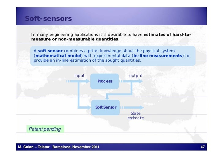 Soft-sensors       In many engineering applications it is desirable to have estimates of hard-to-       measure or non-mea...