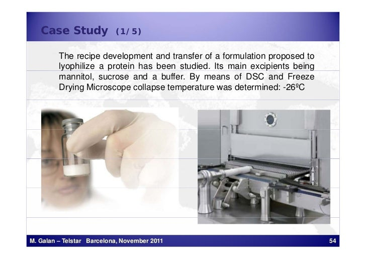 Case Study              (1/5)         The recipe development and transfer of a formulation proposed to         lyophilize ...