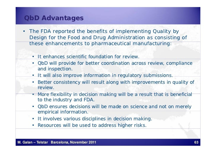 QbD Advantages  • The FDA reported the benefits of implementing Quality by    Design for the Food and Drug Administration ...