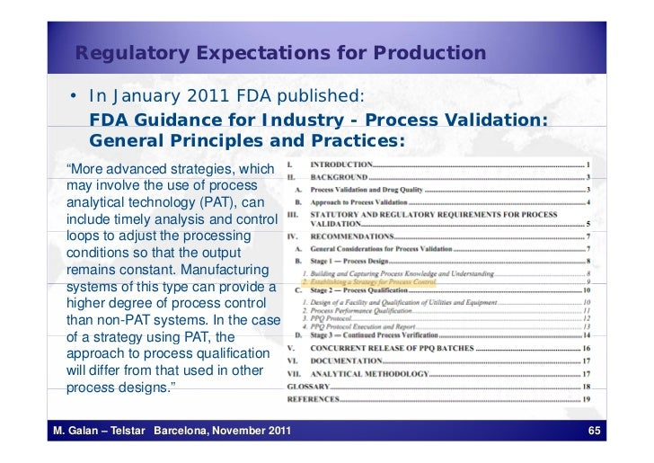 Regulatory Expectations for Production  • In January 2011 FDA published:    FDA Guidance for Industry - Process Validation...