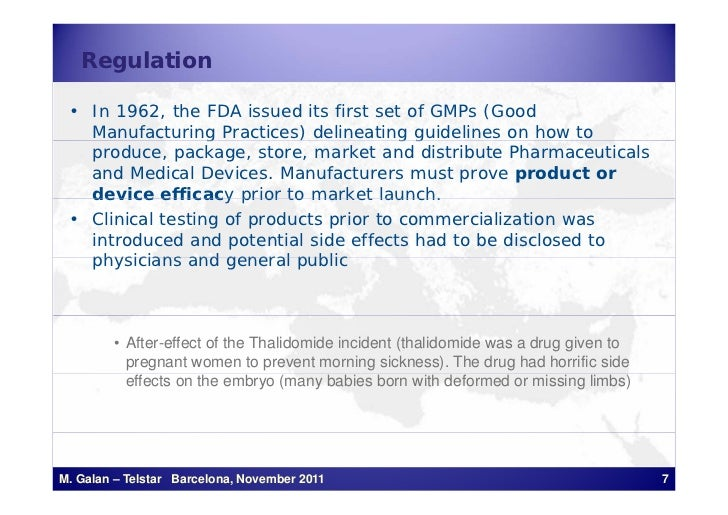 Regulation • In 1962, the FDA issued its first set of GMPs (Good   Manufacturing Practices) delineating g                 ...