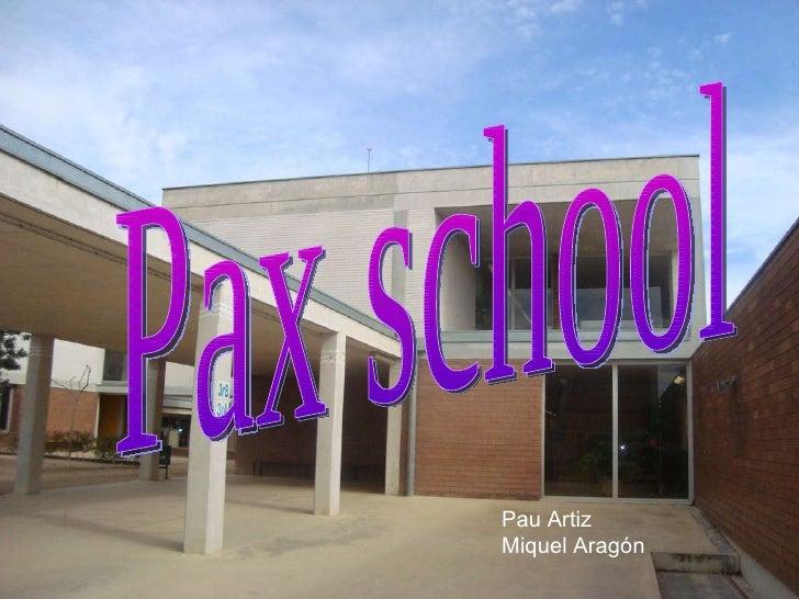 Pau Artiz  Miquel Aragón Pax school