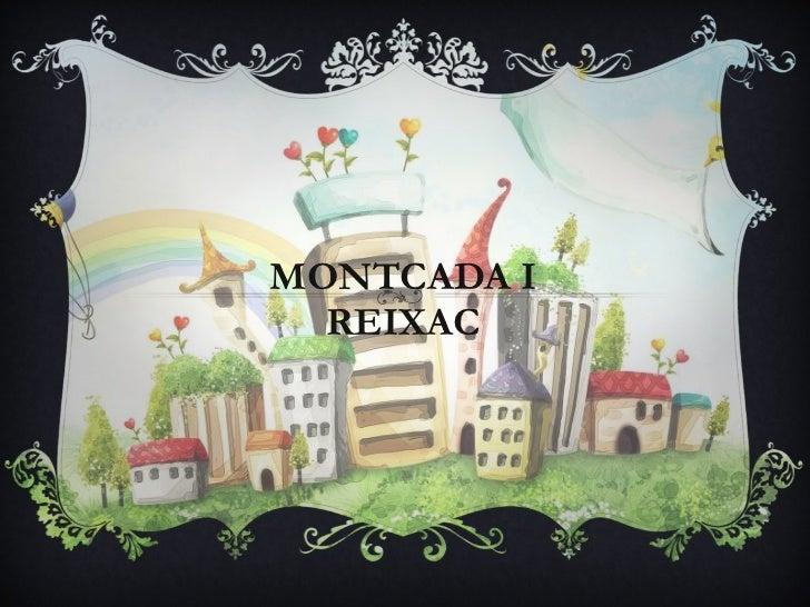 MONTCADA I REIXAC