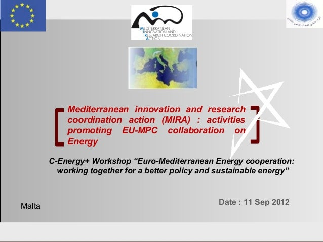 Mediterranean innovation and research                    coordination action (MIRA) : activities                    promot...