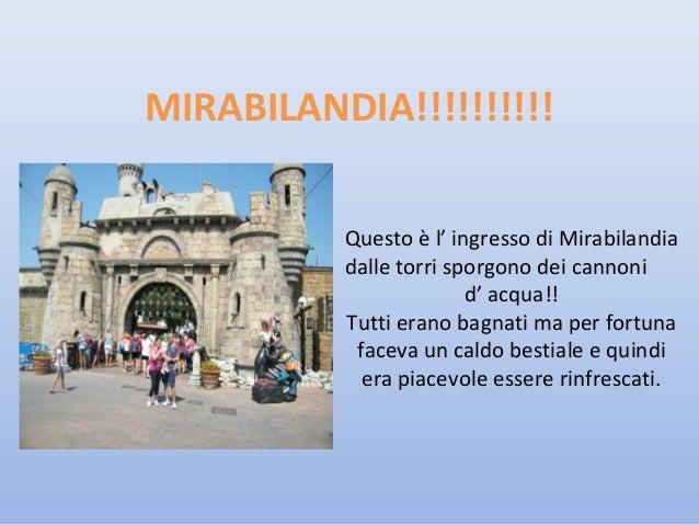 MIRABILANDIA!!!!!!!!!! Questo è l' ingresso di Mirabilandia dalle torri sporgono dei cannoni d' acqua!! Tutti erano bagnat...