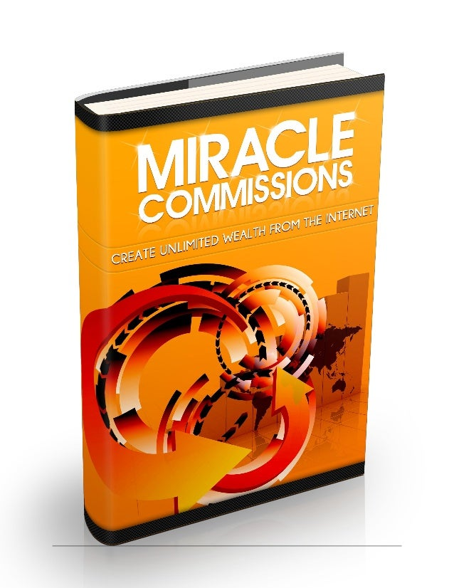 Miracle Commissions 1 TABLE OF CONTENT Introduction…………………………….2 List Building…………………….…...…2 Social Media……………………………6 Art...