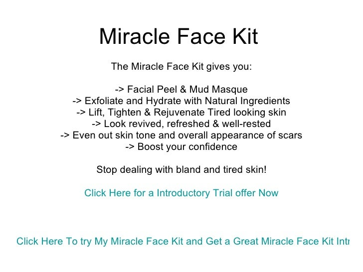 Miracle Face Kit, Dont Buy the Miracle Face Kit until you read this Then get the Miracle Face Kit Trial Slide 2