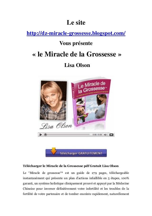 Le site http://dz-miracle-grossesse.blogspot.com/ Vous présente « le Miracle de la Grossesse » Lisa Olson Télécharger le M...
