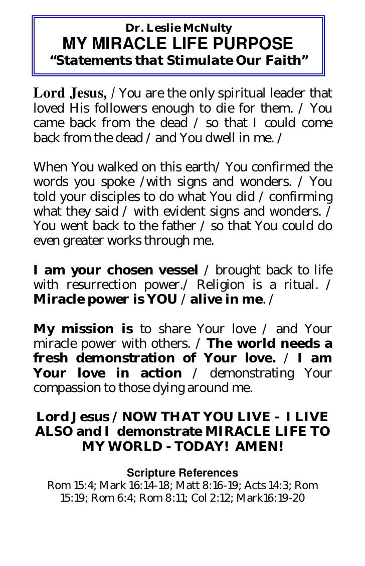 "Dr. Leslie McNulty     MY MIRACLE LIFE PURPOSE  ""Statements that Stimulate Our Faith""Lord Jesus, / You are the only spirit..."