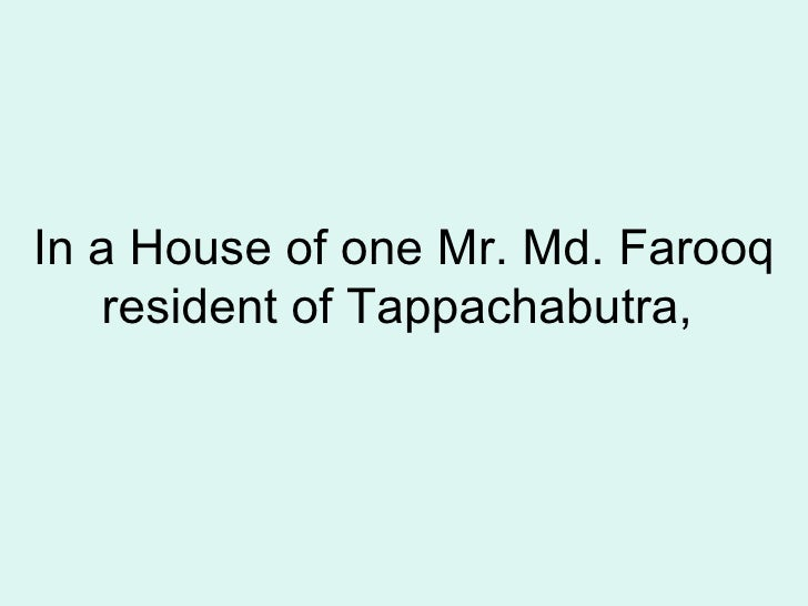 In A House Of One Mr. Md. Farooq Resident Of Tappachabutra, ...