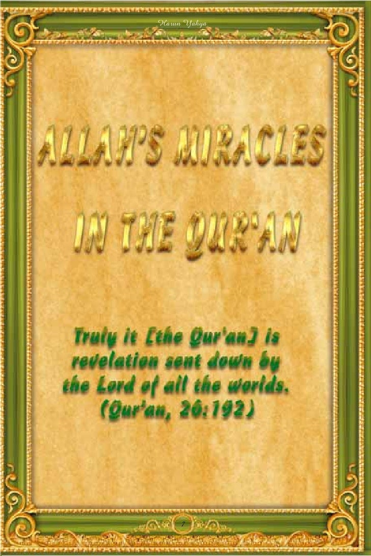 miracles of the quran Miracles & scientific proofs of islam one of the easiest ways to prove that validity and divine origin of the quran (koran) is to compare scientific hints in the.