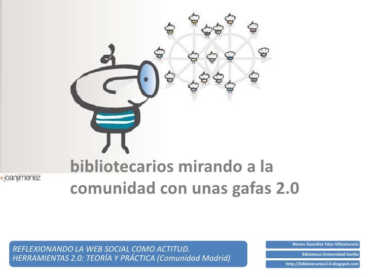 bibliotecarios mirando a la               comunidad con unas gafas 2.0                                                    ...