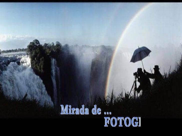 Mirada de ... FOTOGRAFO