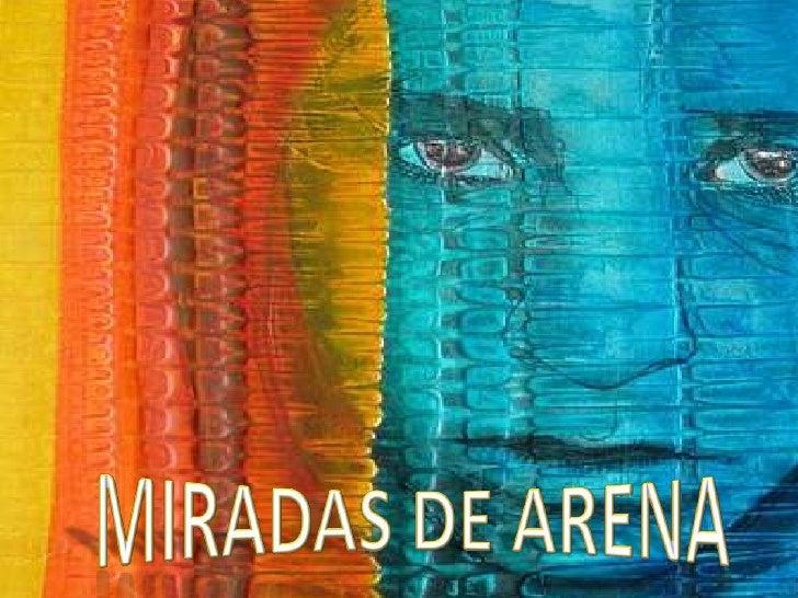 MIRADAS DE ARENA<br />