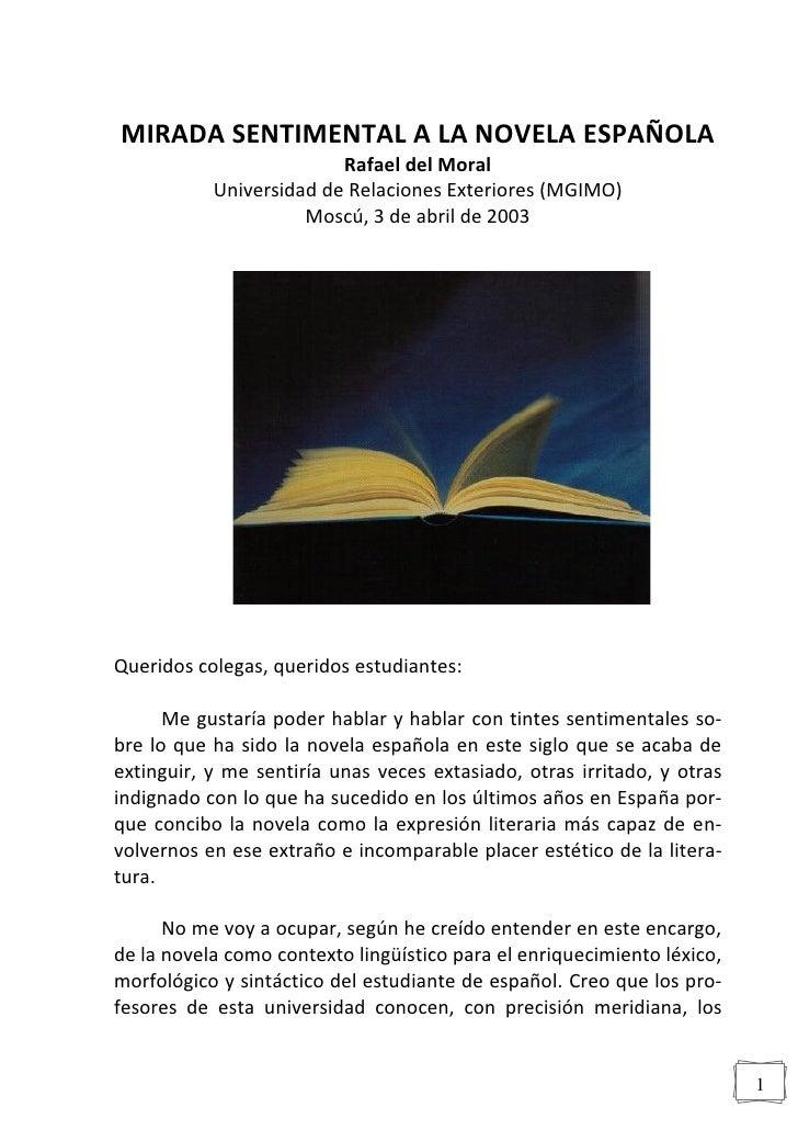 MIRADA SENTIMENTAL A LA NOVELA ESPAÑOLA                          Rafael del Moral            Universidad de Relaciones Ext...