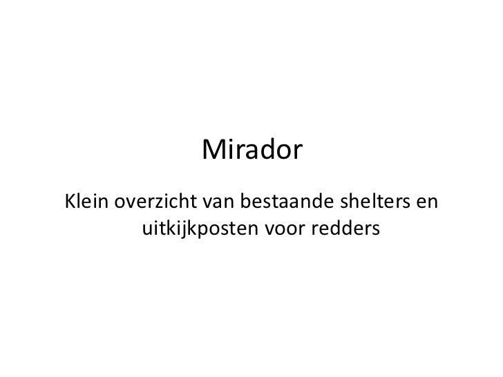 Mirador<br />Klein overzicht van bestaande shelters en uitkijkposten voor redders<br />