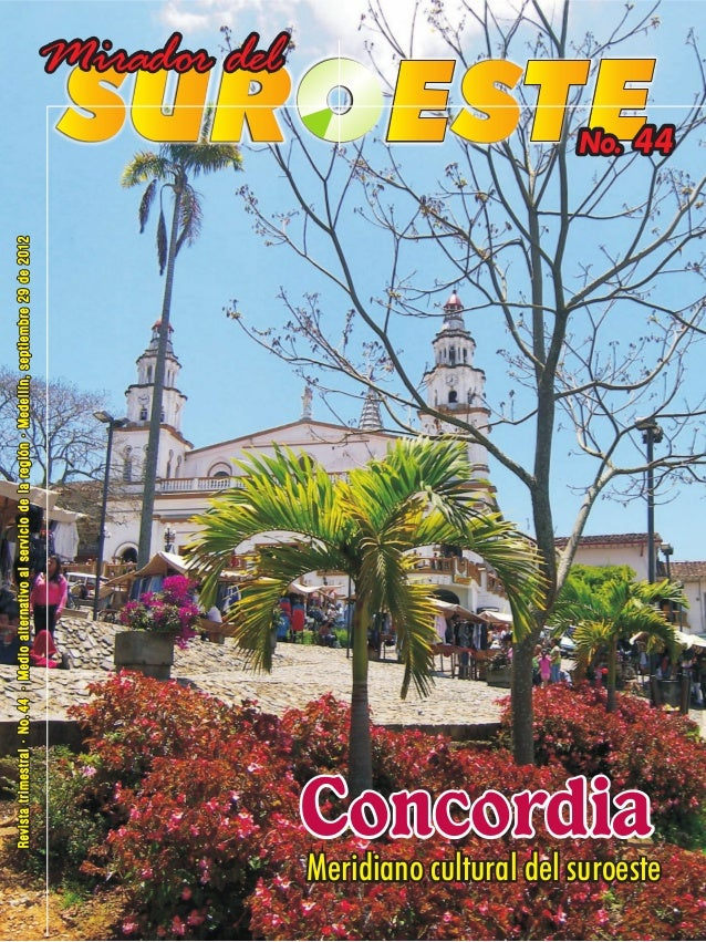 Revista trimestral · No. 44 · Medio alternativo al servicio de la región · Medellín, septiembre 29 de 2012                ...