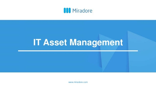 www.miradore.com IT Asset Management