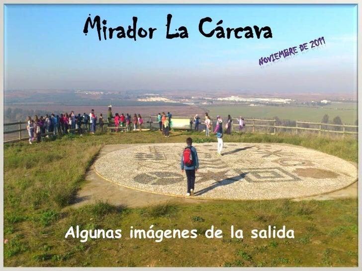Mirador La CárcavaAlgunas imágenes de la salida