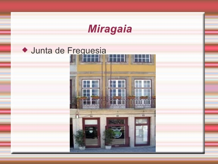 Miragaia  <ul><li>Junta de Freguesia </li></ul>