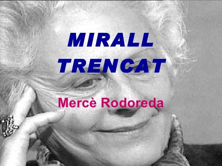MIRALL TRENCAT Mercè Rodoreda