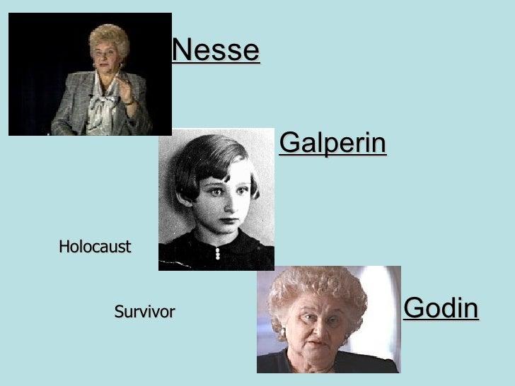 Nesse <ul><li>Galperin </li></ul><ul><li>Holocaust </li></ul><ul><li>Survivor   Godin </li></ul>