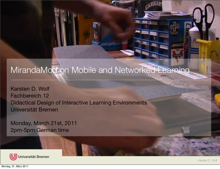 MirandaMod on Mobile and Networked Learning       Karsten D. Wolf       Fachbereich 12       Didactical Design of Interact...