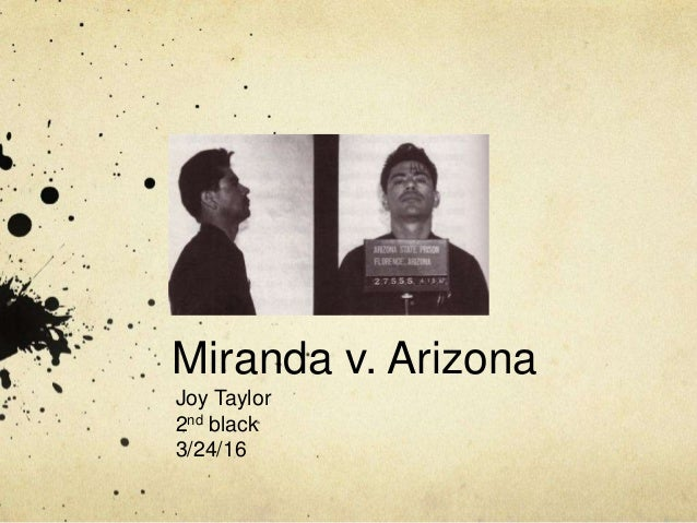 Miranda v. Arizona Joy Taylor 2nd black 3/24/16