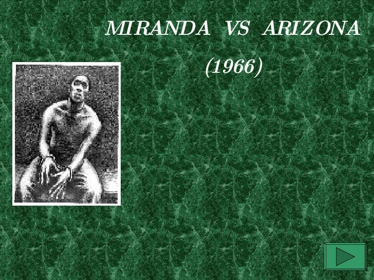 MIRANDA  VS  ARIZONA (1966)