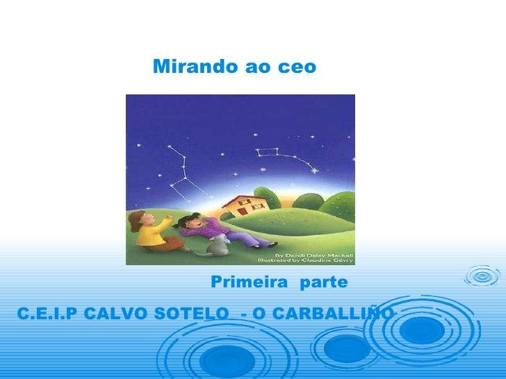 Mirando ao ceo Primeira  parte C.E.I.P CALVO SOTELO  - O CARBALLIÑO