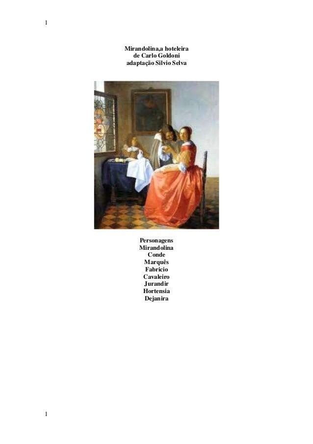 1  Mirandolina,a hoteleira de Carlo Goldoni adaptação Silvio Selva  Personagens Mirandolina Conde Marquês Fabricio Cavalei...