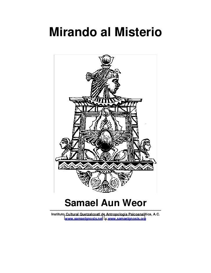 Mirando al Misterio            Samael Aun Weor----------------------------------------------------------------------------...