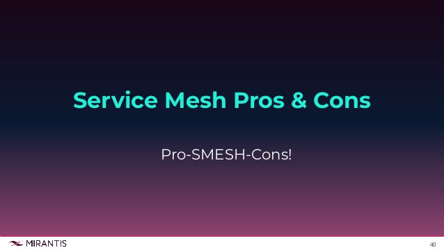 41 Service Meshes Architecture Pros and Cons Library Architecture Advantages: ● Resources are locally accounted for each a...