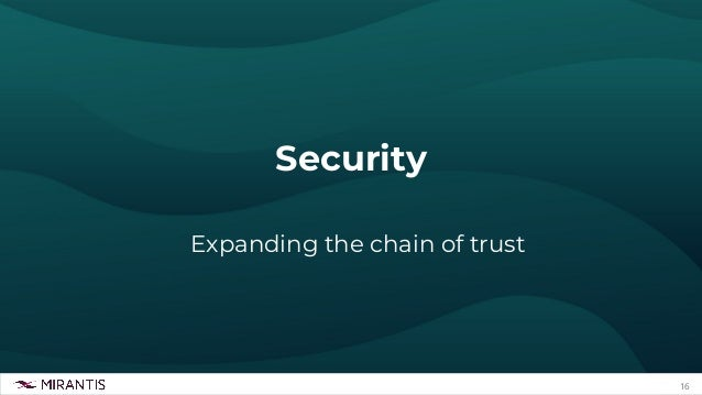 16 Security Expanding the chain of trust