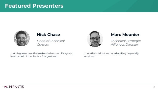 2 Nick Chase Head of Technical Content Featured Presenters Lost his glasses over the weekend when one of his goats head bu...