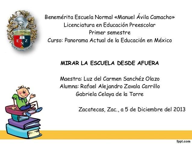Benemérita Escuela Normal «Manuel Ávila Camacho» Licenciatura en Educación Preescolar Primer semestre Curso: Panorama Actu...