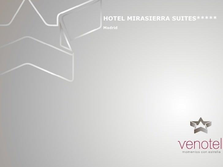 HOTEL MIRASIERRA SUITES***** Madrid