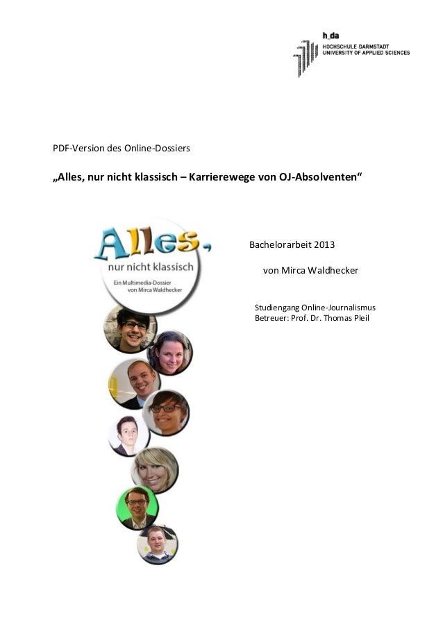 """PDF-Version des Online-Dossiers""""Alles, nur nicht klassisch – Karrierewege von OJ-Absolventen""""Bachelorarbeit 2013von Mirca ..."""