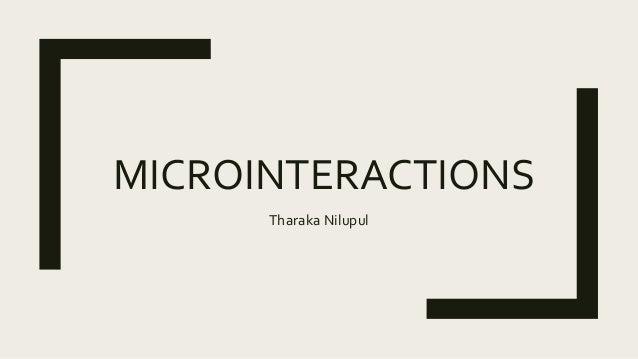 MICROINTERACTIONS Tharaka Nilupul