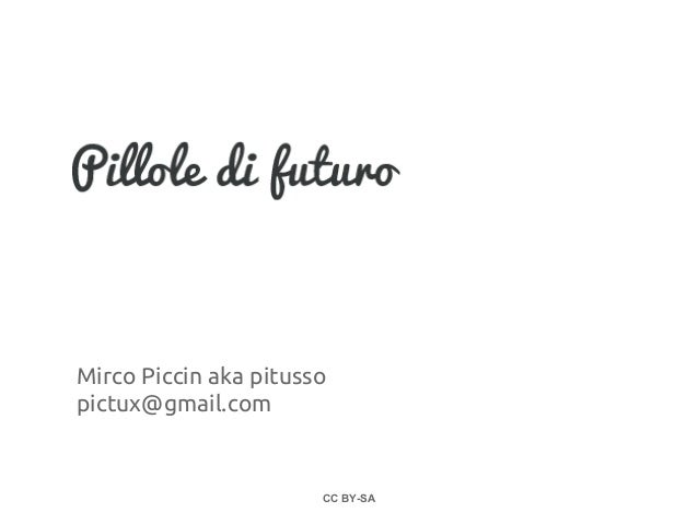 Mirco Piccin aka pitussopictux@gmail.com                       CC BY-SA