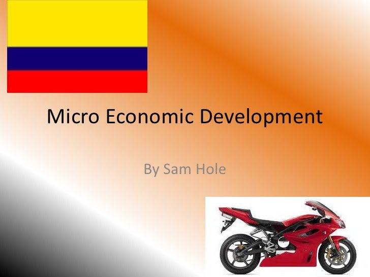 Micro Economic Development<br />By Sam Hole<br />