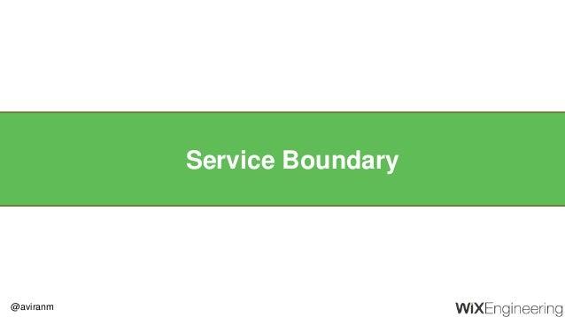 @aviranm Service Boundary